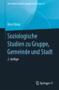 Soziologische Studien zu Gruppe, Gemeinde und Stadt von Hammerich,  Kurt, Koenig,  Rene