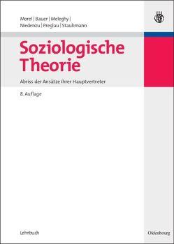Soziologische Theorie von Bauer,  Eva, Meleghy,  Tamas, Morel,  Julius, Niedenzu,  Heinz-Jürgen, Preglau,  Max, Staubmann,  Helmut