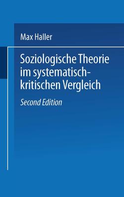 Soziologische Theorie im systematisch-kritischen Vergleich von Haller,  Max