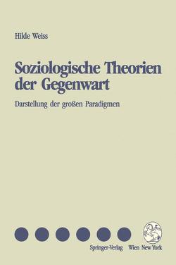 Soziologische Theorien der Gegenwart von Weiss,  Hilde