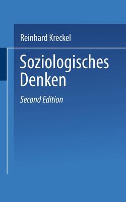 Soziologisches Denken von Kreckel,  Reinhard