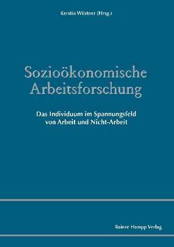 Sozioökonomische Arbeitsforschung von Wüstner,  Kerstin