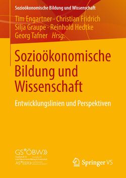 Sozioökonomische Bildung und Wissenschaft von Engartner,  Tim, Fridrich,  Christian, Graupe,  Silja, Hedtke,  Reinhold, Tafner,  Georg