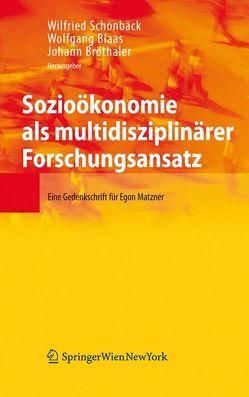 Sozioökonomie als multidisziplinärer Forschungsansatz von Blaas,  Wolfgang, Bröthaler,  Johann, Schönbäck,  Wilfried