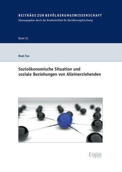 Sozioökonomische Situation und soziale Beziehungen von Alleinerziehenden von Fux,  Beat