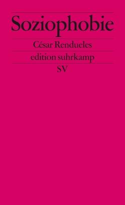 Soziophobie von Rendueles,  César, Zelik,  Raul