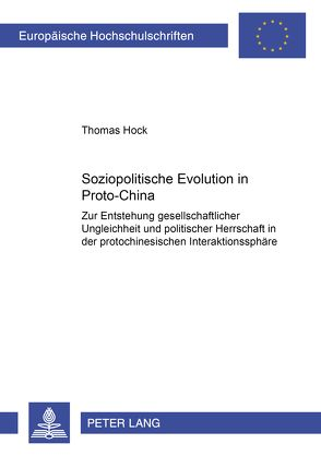 Soziopolitische Evolution in Proto-China von Hock,  Thomas