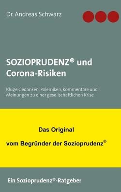 SOZIOPRUDENZ® und Corona-Risiken von Schwarz,  Dr. Andreas