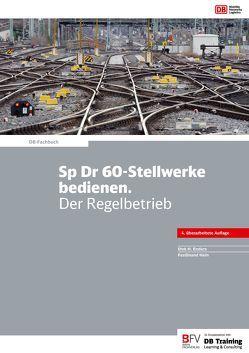 Sp Dr 60-Stellwerke bedienen. Der Regelbetrieb von Enders,  Dirk, Hein,  Ferdinand
