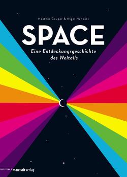 SPACE – Eine Entdeckungsgeschichte des Weltalls von Beskos,  Daniel, Couper,  Heather, Henbest,  Nigel