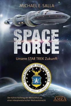 SPACE FORCE. UNSERE STAR TREK ZUKUNFT von Salla,  Michael E.