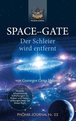 SPACE–GATE von Buchwald,  José, Hatonn,  Gyeorgos Ceres, Jmmanuel,  Esu, Kumara,  Eve