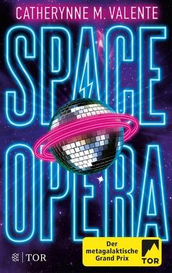 Space Opera von Borchardt,  Kirsten, Valente,  Catherynne M.