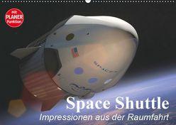 Space Shuttle. Impressionen aus der Raumfahrt (Wandkalender 2019 DIN A2 quer) von Stanzer,  Elisabeth