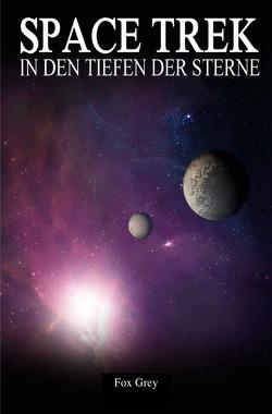 Space Trek / SPACE TREK von Grey,  Fox