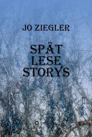SPÄT LESE STORYS von Ziegler,  Jo