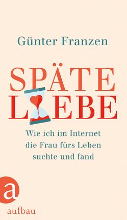 Späte Liebe von Franzen,  Günter