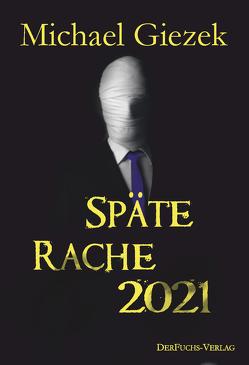 Späte Rache (2021) von Giezek,  Michael