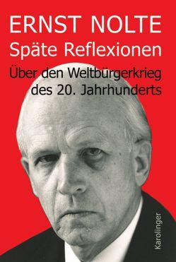 Späte Reflexionen von Nolte,  Ernst