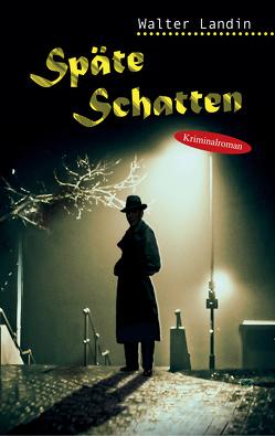 Späte Schatten von Landin,  Walter
