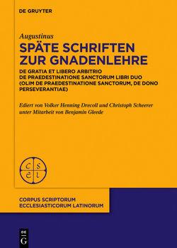 Späte Schriften zur Gnadenlehre von Augustinus, Drecoll,  Volker Henning, Gleede,  Benjamin, Scheerer,  Christoph