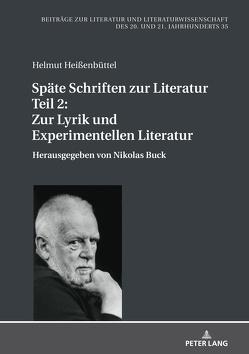 Späte Schriften zur Literatur. Teil 2: Zur Lyrik und Experimentellen Literatur von Buck,  Nikolas, Heißenbüttel,  Helmut