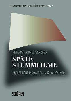 Späte Stummfilme. von Preußer,  Heinz-Peter