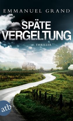 Späte Vergeltung von Grand,  Emmanuel, Zimmermann,  Volker