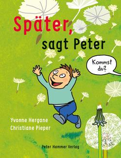 Später, sagt Peter von Hergane,  Yvonne, Pieper,  Christiane