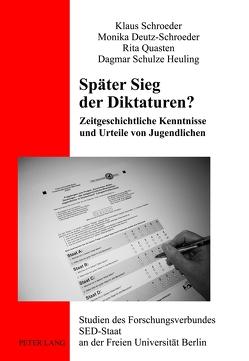 Später Sieg der Diktaturen? von Deutz-Schroeder,  Monika, Quasten,  Rita, Schroeder,  Klaus