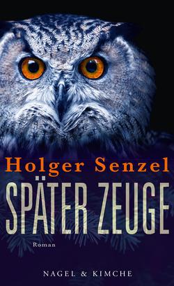 Später Zeuge von Senzel,  Holger