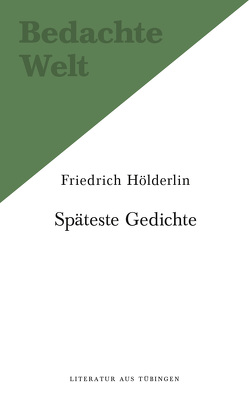 Späteste Gedichte (1806-1843). von Hölderlin,  Friedrich, Noack,  Helge