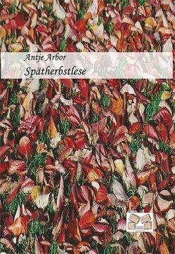 Spätherbstlese: Late Vintage von Antje,  Arbor
