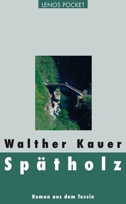 Spätholz von Kauer,  Walther
