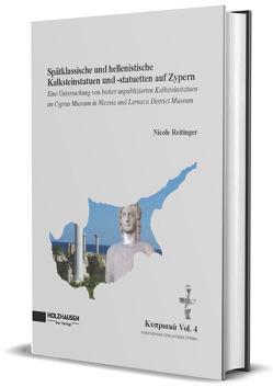 Spätklassische und hellenistische Kalksteinstatuen und -statuetten auf Zypern von Reitinger,  Nicole
