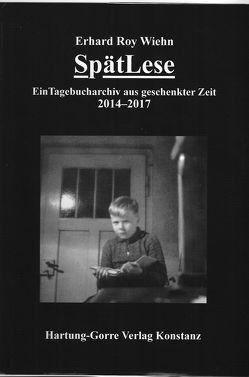 SpätLese von Erhard Roy,  Wiehn