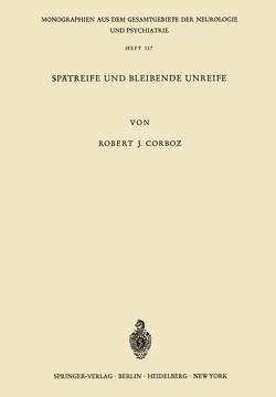 Spätreife und Bleibende Unreife von Corboz,  R. J.