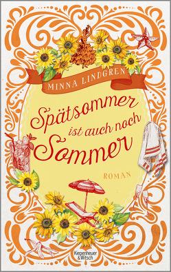 Spätsommer ist auch noch Sommer von Kritzokat,  Elina, Lindgren,  Minna