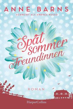 Spätsommerfreundinnen (Neuausgabe) von Barns,  Anne, Russo,  Andrea