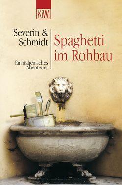 Spaghetti im Rohbau von Schmidt,  Susanne, Severin,  Sven