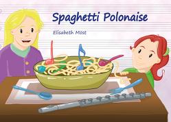 Spaghetti Polonaise von Möst,  Elisabeth, Roth,  Sven