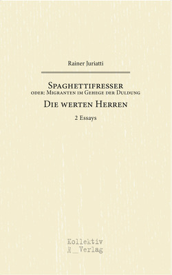 Spaghettifresser & Die werten Herren von Rainer,  Juriatti