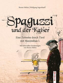 Spaguzzi und der Kaiser von Meliss,  Benno, Wolfgang,  Ingenhaeff