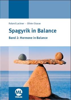 Spagyrik in Balance – Band 2: Hormone in Balance von Lackner,  Roland, Stasse,  Olivier