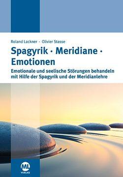 Spagyrik Meridiane Emotionen von Lackner,  Roland