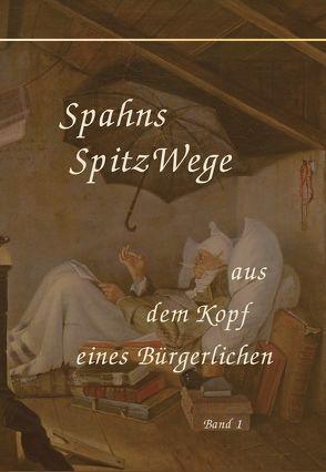 Spahns Spitzwege Band 1 von Spahn,  Tomas
