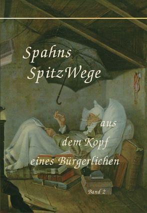 Spahns Spitzwege Band 2 von Spahn,  Tomas