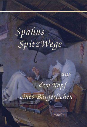 Spahns Spitzwege Band 3 von Spahn,  Tomas