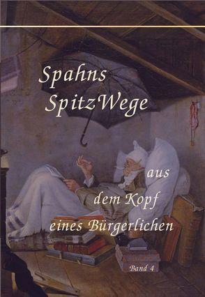 Spahns Spitzwege Band 4 von Spahn,  Tomas