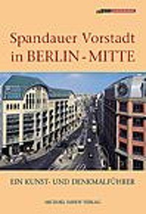Spandauer Vorstadt in Berlin-Mitte von Hübner,  Volker, Oehmig,  Christiane